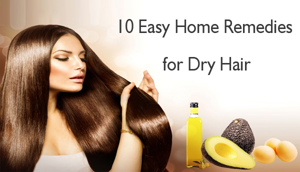 Top 10 Easy Home Remedies for Dry Hair
