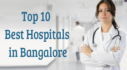 Top 10 Best Hospitals in Bangalore