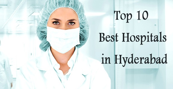 top 10 hospitals in hyderabad