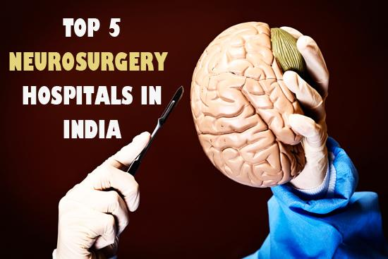 List of 5 Best Hospitals for Neurosurgery in India