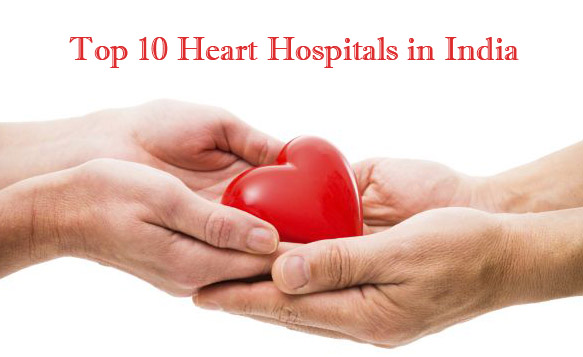 Top 10 Best Heart Hospitals in India