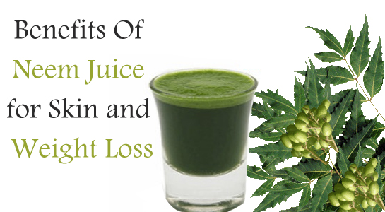 10 Health Benefits Of Neem Juice for Skin and Weight Loss