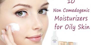 best Non Comedogenic Moisturizers for Oily Skin